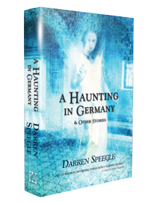A Haunting in Germany [hardcover] by Darren Speegle